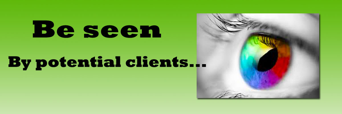 Be seen by potential clients